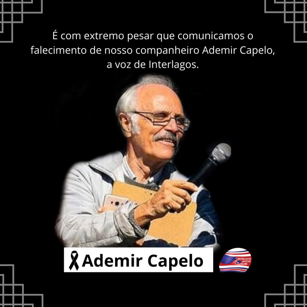 É com extremo pesar que comunicamos o falecimento de nosso amigo, Ademir Capelo, a Voz de Interlagos!